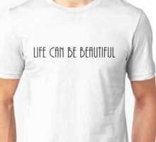 'Life can be Beautiful' Unisex T-Shirt