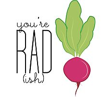 You're Rad!- Radish  Photographic Print