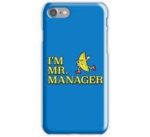 I'm Mr. Manager! iPhone Case/Skin