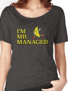 I'm Mr. Manager! Women's Relaxed Fit T-Shirt