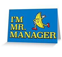 I'm Mr. Manager! Greeting Card