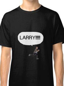 Joe looking for Larry Classic T-Shirt