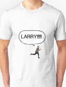 Joe looking for Larry T-Shirt
