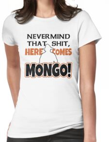 Blazing Saddles Mongo Womens Fitted T-Shirt