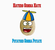 Haters Gonna Hate, Potatos Gonna Potate! Unisex T-Shirt