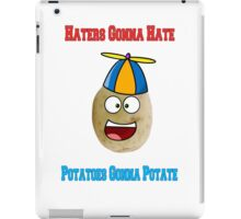 Haters Gonna Hate, Potatos Gonna Potate! iPad Case/Skin