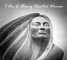 I Am A Strong Hearted Woman by Robert Kelch, M.D.