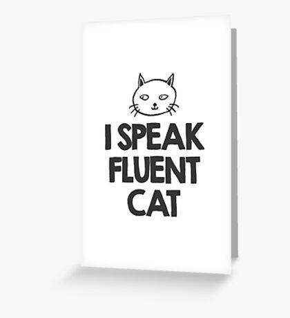 I speak fluent Cat Greeting Card