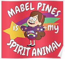 Mabel Pines is my Spirit Animal  Poster