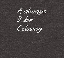 Always Be Closing Chalkboard Unisex T-Shirt