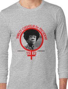 Shirley Chisholm For President Long Sleeve T-Shirt