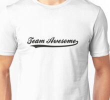 Team awesome! Unisex T-Shirt