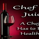 Chef Juice by Tony  Bazidlo