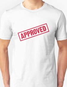 Approved! T-Shirt