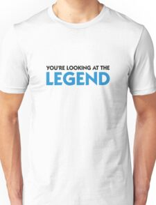 The legend is in front of you! Unisex T-Shirt