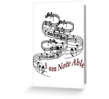 I Am Note Able Greeting Card