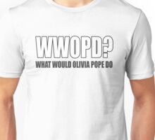 What would Olivia Pope do?  Unisex T-Shirt