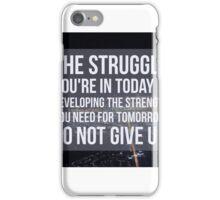 The Struggle iPhone Case/Skin