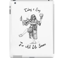 Taking it Easy for All Us Sinners iPad Case/Skin