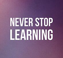 Never Stop Learning by BrianBest