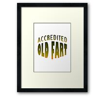 An Accredited Old Fart Framed Print