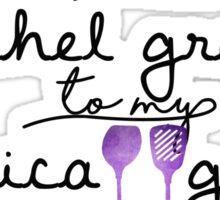 You are the Rachel Green to my Monica Geller Sticker