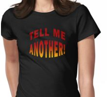 Tell Me Another Womens Fitted T-Shirt