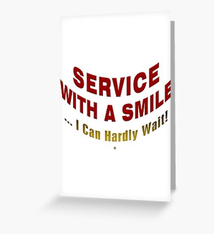 Service With A Smile Greeting Card