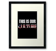 This is Our American Culture Framed Print