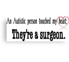 They're a Surgeon - Cute Heart design black text Canvas Print