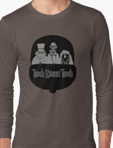 Tomb Sweet Tomb Long Sleeve T-Shirt