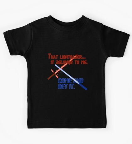 Quotes and quips - that lightsaber belongs to me Kids Tee