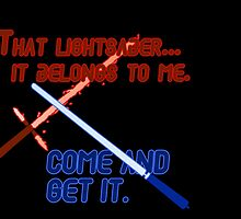 Quotes and quips - that lightsaber belongs to me by MelisaOngMiQin