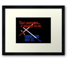 Quotes and quips - that lightsaber belongs to me Framed Print