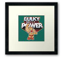 BULKY BEAR POWER Framed Print