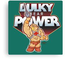 BULKY BEAR POWER Canvas Print