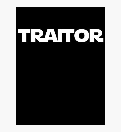 Traitor Photographic Print