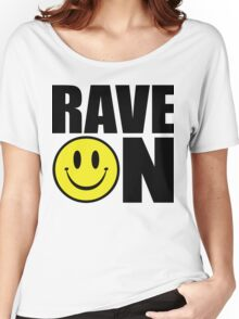 Rave On Music Quote Women's Relaxed Fit T-Shirt