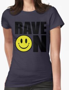 Rave On Music Quote Womens Fitted T-Shirt