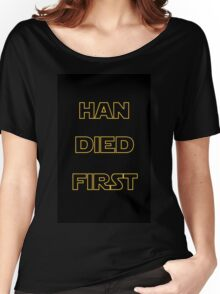Star Wars - Han Died First Women's Relaxed Fit T-Shirt