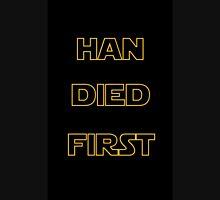 Star Wars - Han Died First Unisex T-Shirt