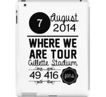 7th august - Gillette Stadium WWAT iPad Case/Skin
