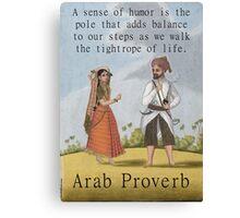 A Sense Of Humor Is The Pole - Arab Proverb Canvas Print