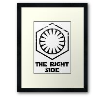 The RIGHT side Framed Print