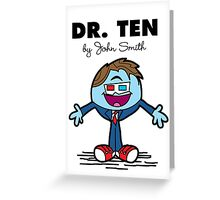 Dr Ten Greeting Card