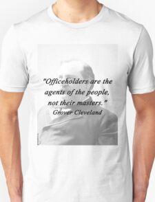 Officeholders - Grover Cleveland Unisex T-Shirt