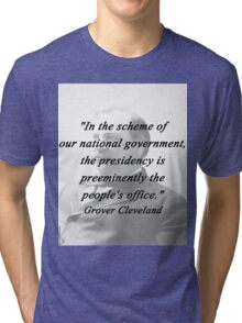 Presidency - Grover Cleveland Tri-blend T-Shirt