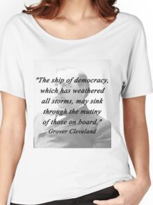 Ship of Democracy - Grover Cleveland Women's Relaxed Fit T-Shirt