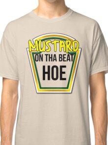 MUSTARD ON THA BEAT HOE Classic T-Shirt