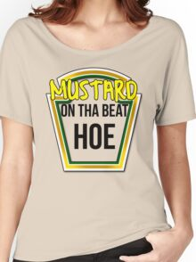 MUSTARD ON THA BEAT HOE Women's Relaxed Fit T-Shirt